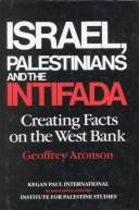 Cover of: Israel, Palestinians, and the Intifada | Geoffrey Aronson