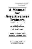 Cover of: A manual for assertiveness trainers