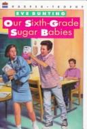 Cover of: Our sixth-grade sugar babies