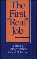 Cover of: The first real job | Kathryn M. Borman