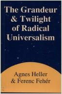Cover of: The grandeur and twilight of radical universalism