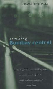 Cover of: Reaching Bombay central | Futehally, Shama.