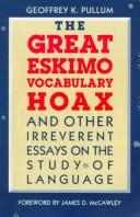 Cover of: The great Eskimo vocabulary hoax, and other irreverent essays on the study of language