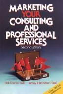 Marketing your consulting and professional services by Richard A. Connor