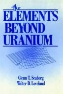 Cover of: The elements beyond uranium