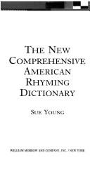 Cover of: The new comprehensive American rhyming dictionary | Sue Young