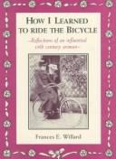 How I learned to ride the bicycle by Frances Elizabeth Willard