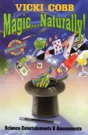 Cover of: Magic ... naturally!: science entertainments & amusements