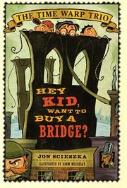 Cover of: Hey kid, want to buy a bridge
