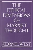 Cover of: The ethical dimensions of Marxist thought