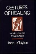 Gestures of healing by John Jacob Clayton