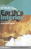 Cover of: Introduction to the physics of the Earth's interior