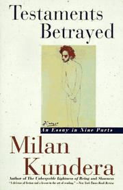 Cover of: Testaments Betrayed | Milan Kundera