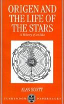 Origen and the life of the stars by Scott, Alan