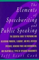 Cover of: elements of speechwriting andpublic speaking | Jeff Scott Cook