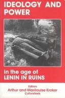 Cover of: Ideology and power in the age of Lenin in ruins