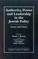 Cover of: Authority, power, and leadership in the Jewish polity