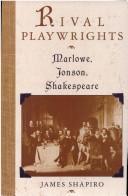 Cover of: Rival playwrights | James S. Shapiro