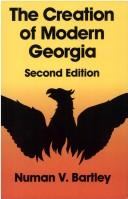 Cover of: The creation of modern Georgia | Numan V. Bartley