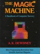 Cover of: The  magic machine: a handbook of computer sorcery