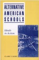 Cover of: Alternative American schools | Claire V. Korn