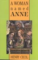 A woman named Anne by Cecil, Henry