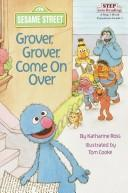 Cover of: Grover, Grover, come on over