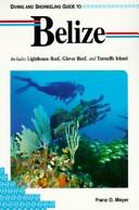 Cover of: Diving and snorkeling guide to Belize