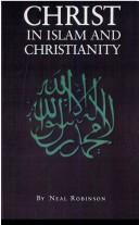 Cover of: Christ in Islam and Christianity | Neal Robinson