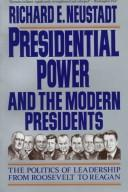 Cover of: Presidential Power and the Modern Presidents