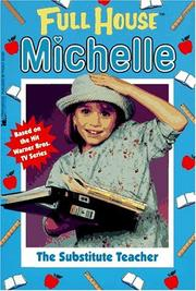 Cover of: The Substitute Teacher (Full House Michelle)