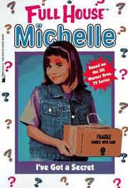 Cover of: I've Got a Secret (Full House Michelle)