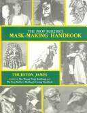 Cover of: The prop builder's mask-making handbook
