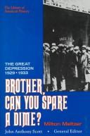 Cover of: Brother, can you spare a dime? | Milton Meltzer