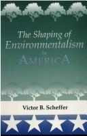 Cover of: The shaping of environmentalism in America