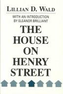The house on Henry Street by Lillian D. Wald