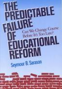 Cover of: The predictable failure of educational reform