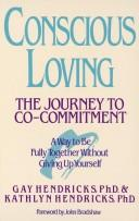 Cover of: Conscious loving: the journey to co-commitment