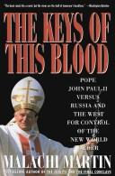 Cover of: The keys of this blood: the struggle for world dominion between Pope John Paul II, Mikhail Gorbachev, and the capitalist West