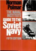 Cover of: The Naval Institute guide to the Soviet Navy