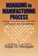 Cover of: Managing the manufacturing process