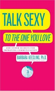 Talk Sexy to the One You Love by Barbara Keesling