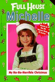 Cover of: My Ho-Ho-Horrible Christmas (Full House Michelle)
