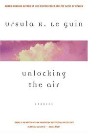 Cover of: Unlocking the Air | Ursula K. Le Guin