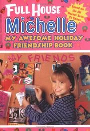 Cover of: My Awesome Holiday Friendship Book (Full House Michelle) | Linda Williams Aber