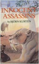 Cover of: innocent assassins | Björn Kurtén