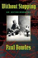 Cover of: Without stopping | Paul Bowles