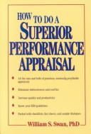 Cover of: How to do a superior performance appraisal.  by William S. Swan and Phillip Margulies |