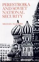 Cover of: Perestroika and Soviet national security | Michael MccGwire