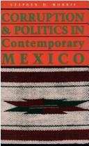 Cover of: Corruption & politics in contemporary Mexico by Stephen D. Morris